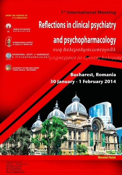 184. 1st International Meeting  Reflections in Clinical Psychiatry and Psychopharmacology Bucharest - Romania, 30 January - 1 February 2014