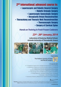 183. 2nd International Advanced Course in: Laparoscopic and Robotic General Surgery, Robotic Urologic Surgery, Laparoscopic Gynecologic Surgery, Oncoplastic Breast Reconstruction,Thorakotomy and Thoracic Wall Reconstruction 23 - 26 January 2014